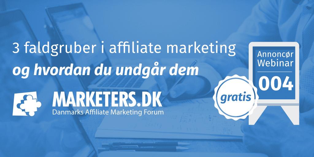 Annoncør webinar 004: 3 faldgruber i affiliate marketing - og hvordan du undgår dem