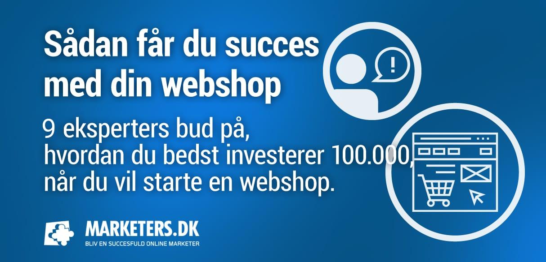Sådan får du succes med din webshop