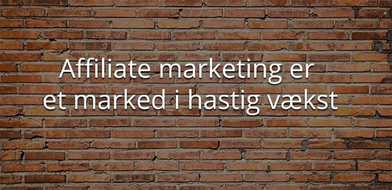 affiliate marketing er i hastig vækst