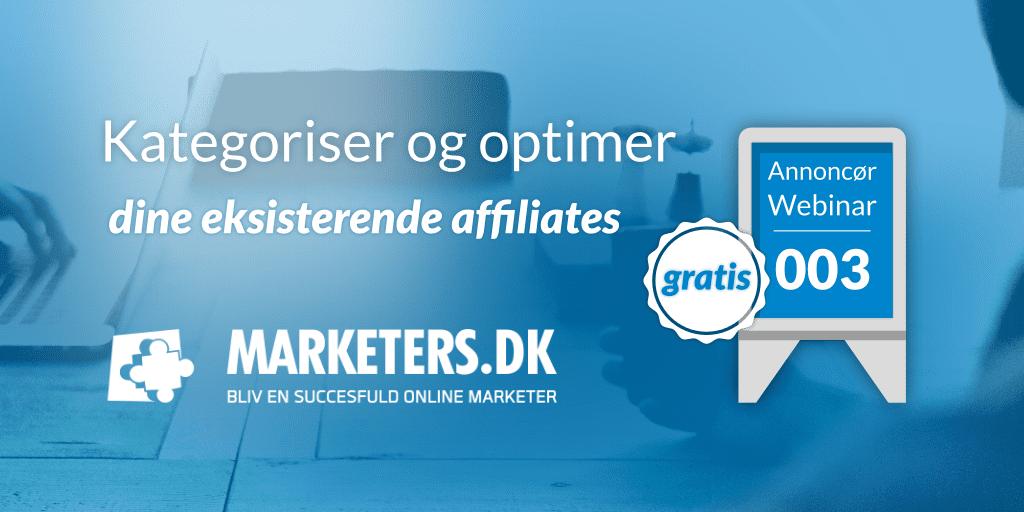 Annoncør webinar 003: Kategoriser og optimer dine eksisterende affiliates