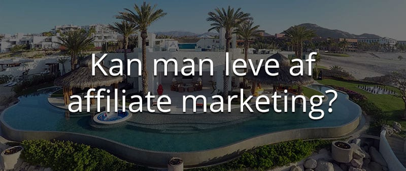 kan man leve af affiliate marketing