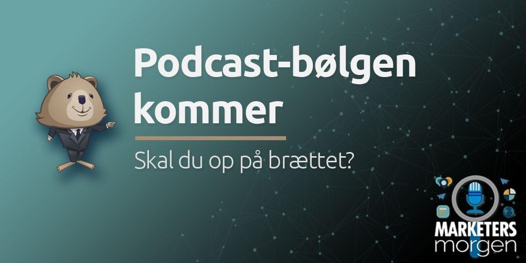 Podcast-bølgen kommer
