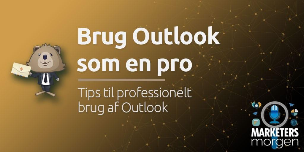 Brug Outlook som en pro