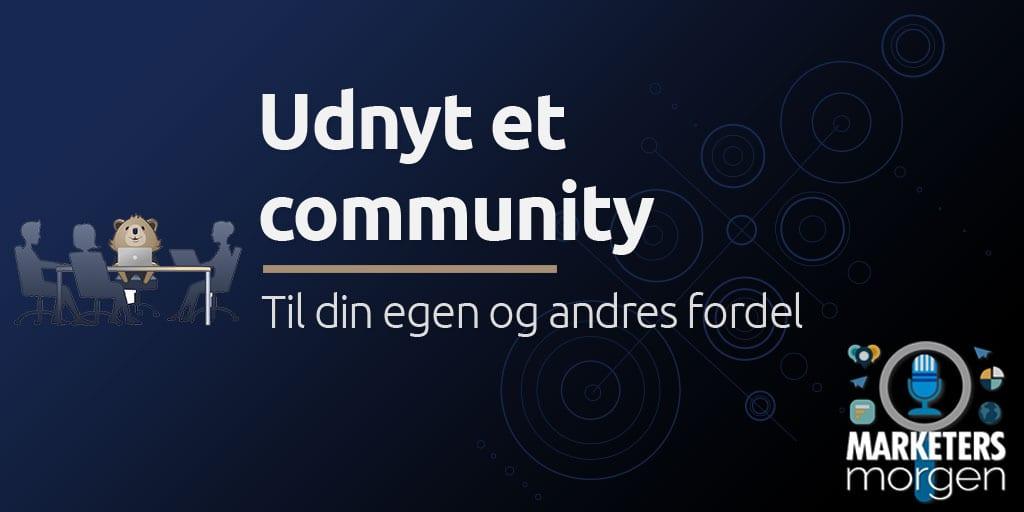 Udnyt et community
