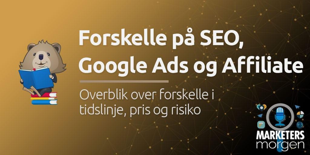 Forskelle på SEO, Google Ads og Affiliate