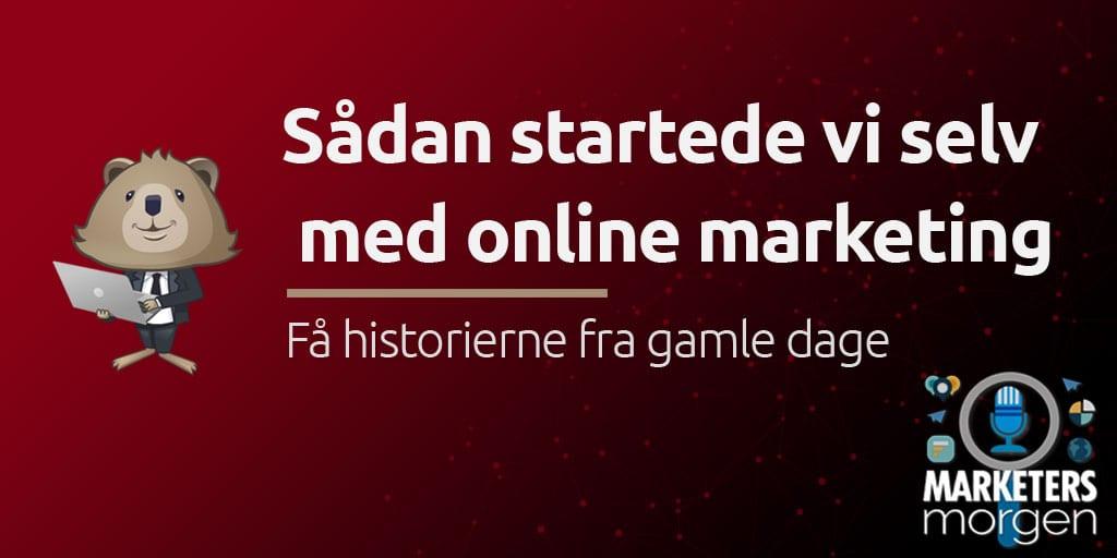 Sådan startede vi selv med online marketing