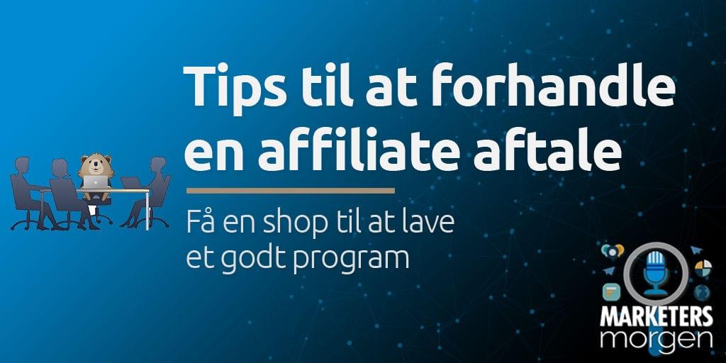 Tips til at forhandle en affiliate aftale