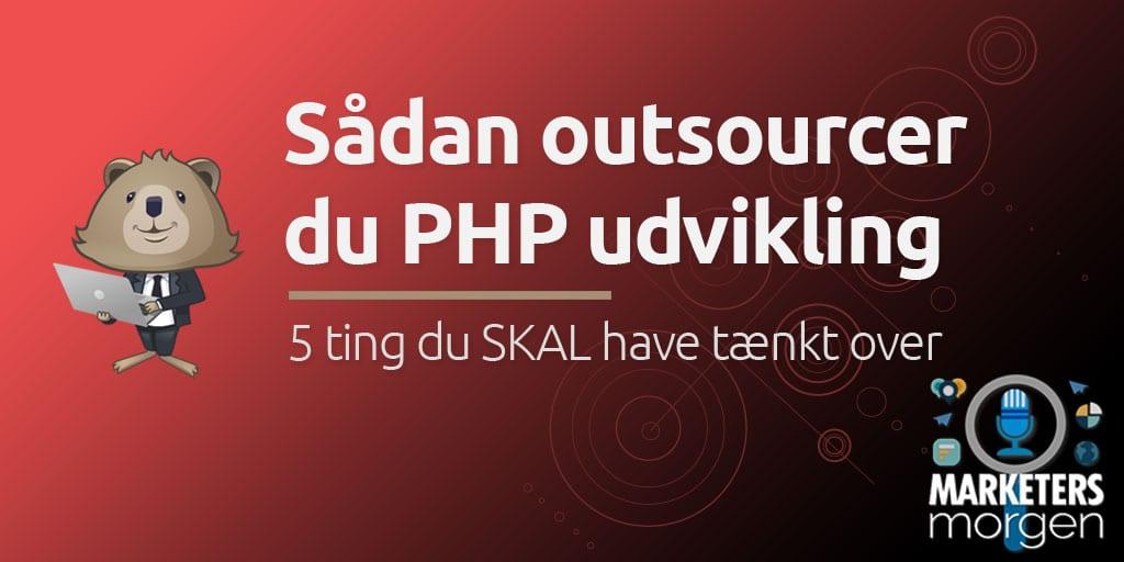Sådan outsourcer du PHP udvikling