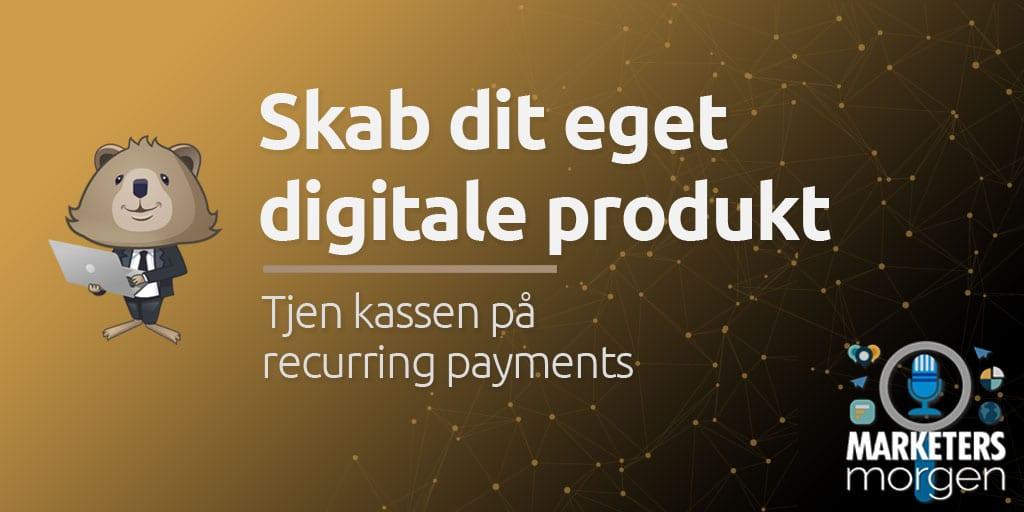 Skab dit eget digitale produkt