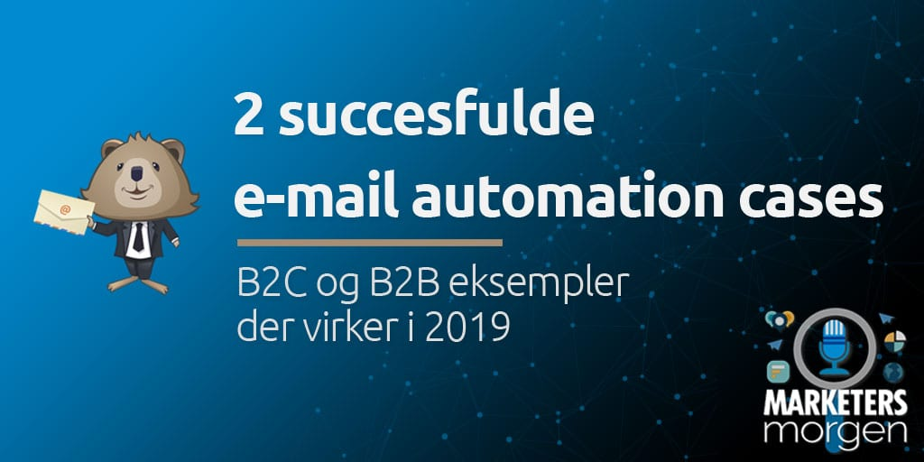 2 succesfulde e-mail automation cases