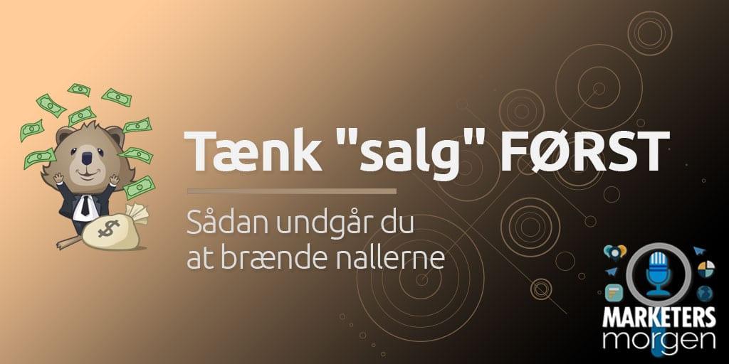 """Tænk """"salg"""" FØRST"""