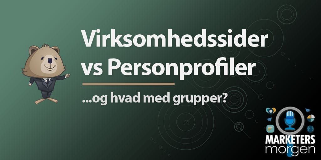 Virksomhedssider vs Personprofiler