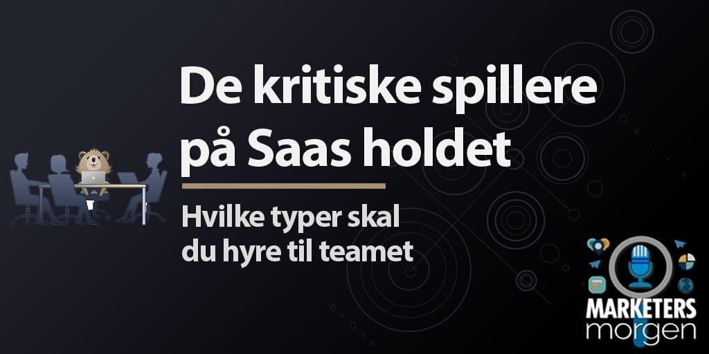 De kritiske spillere på Saas holdet
