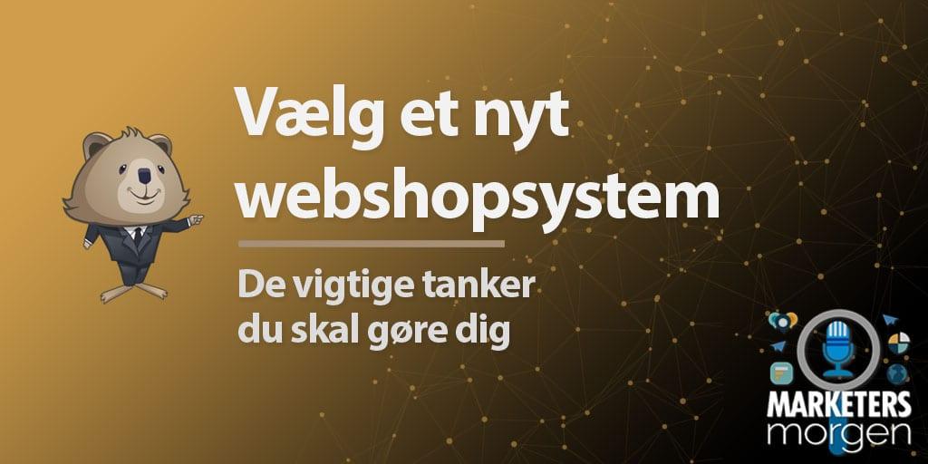 Vælg et nyt webshopsystem