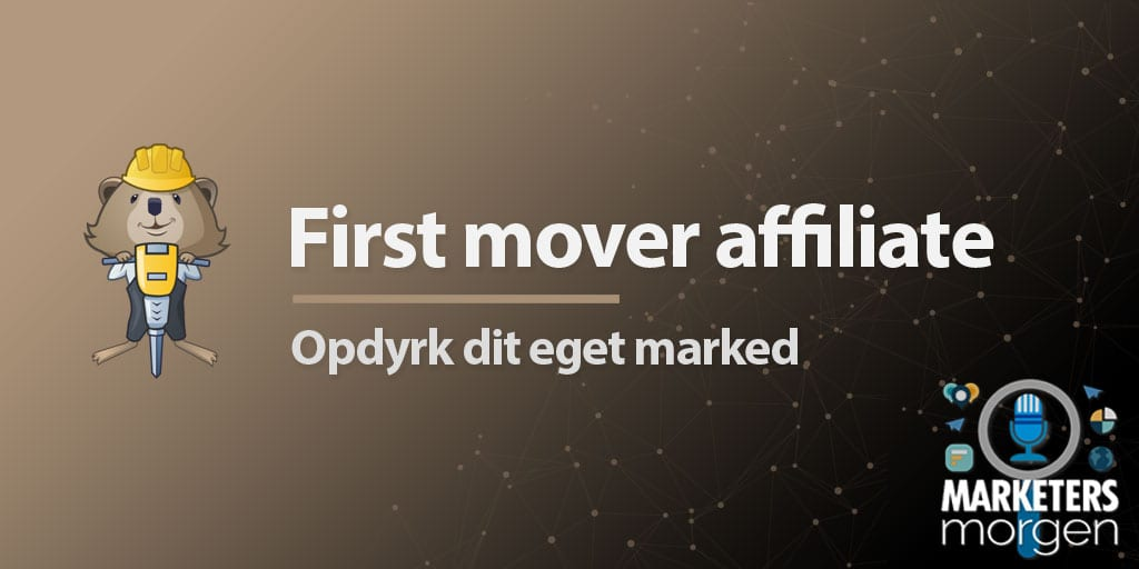 First mover affiliate