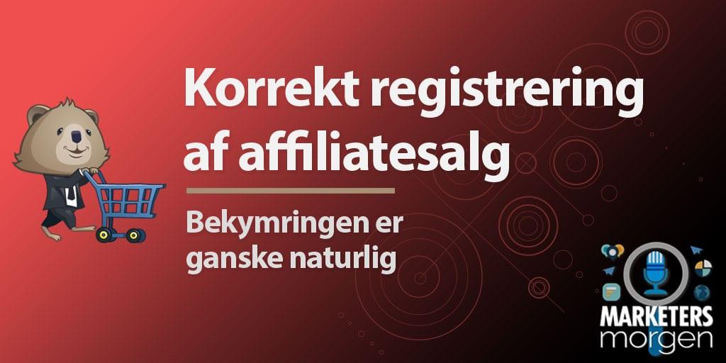 Korrekt registrering af affiliatesalg
