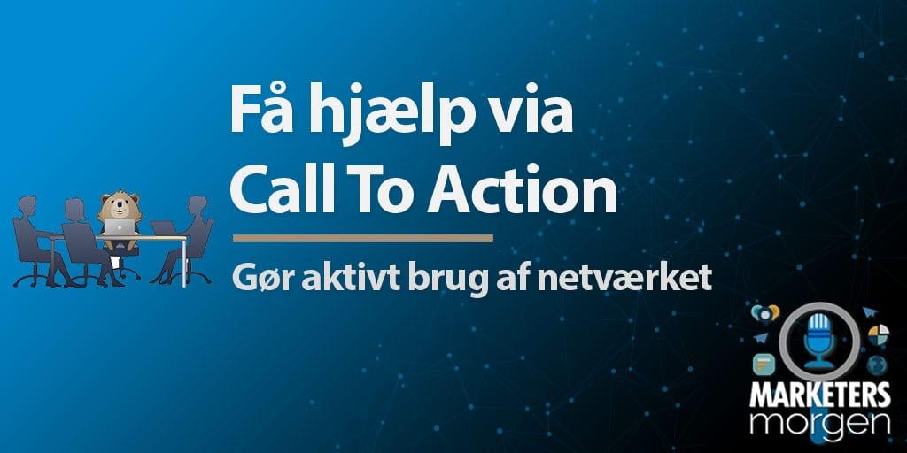Få hjælp via Call To Action