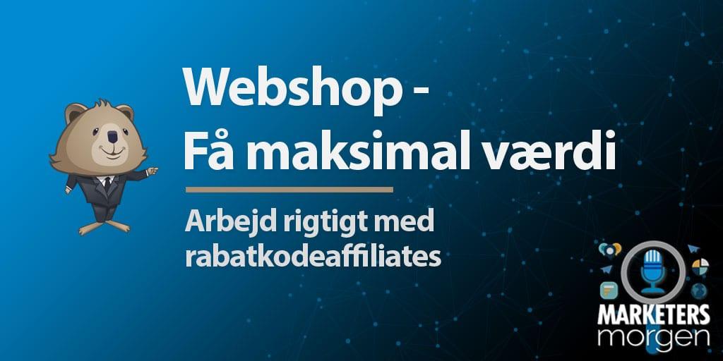 Webshop - Få maksimal værdi