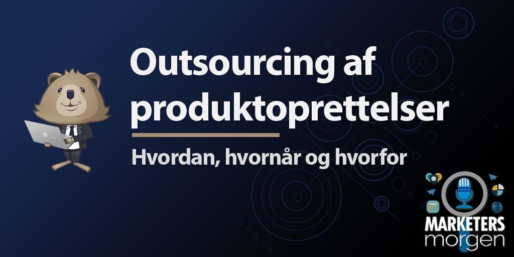 Outsourcing af produktoprettelser