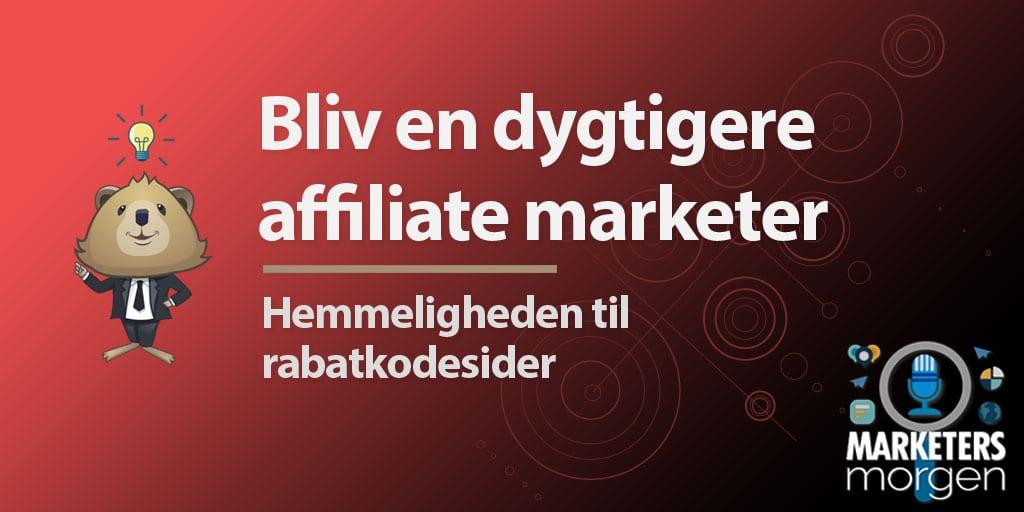 Bliv en dygtigere affiliate marketer