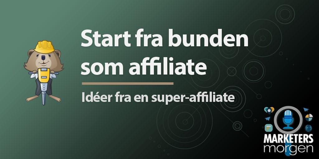 Start fra bunden som affiliate