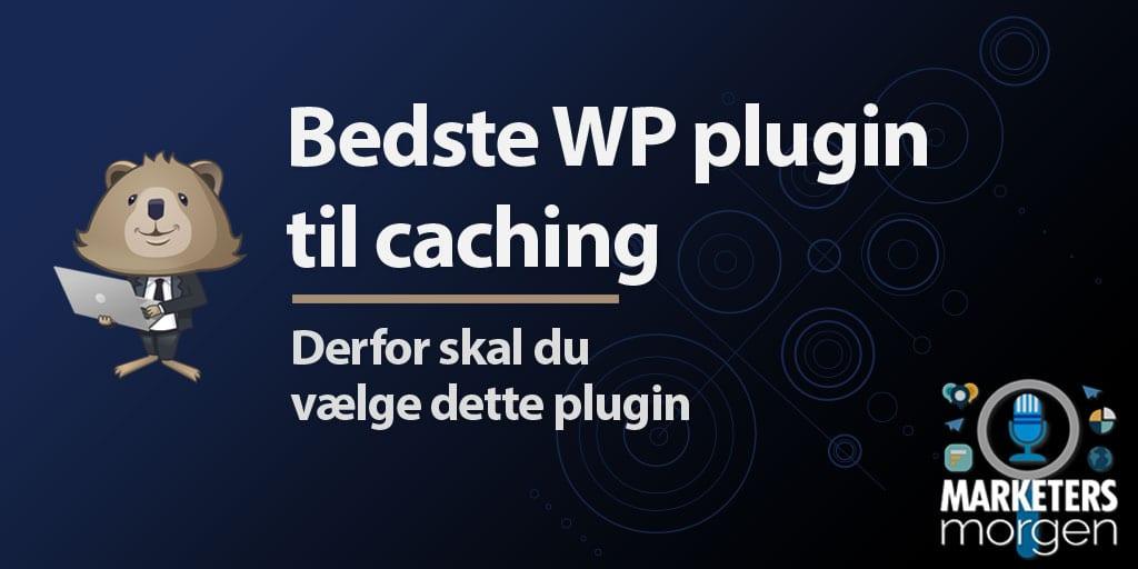 Bedste WP plugin til caching