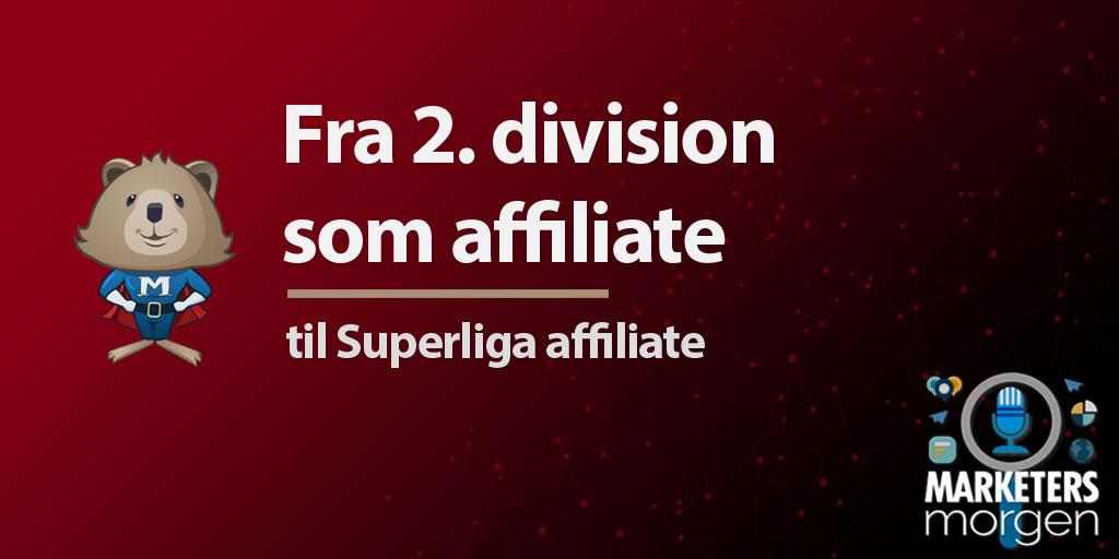 Fra 2. division som affiliate – til Superliga affiliate