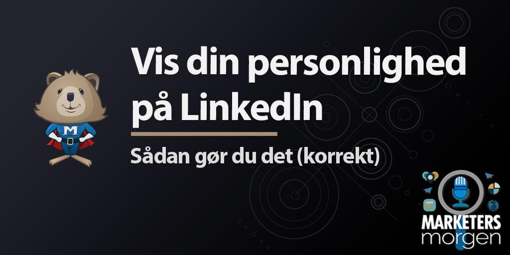 Vis din personlighed på LinkedIn