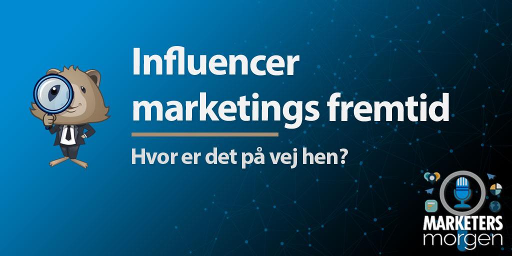 Influencer marketings fremtid
