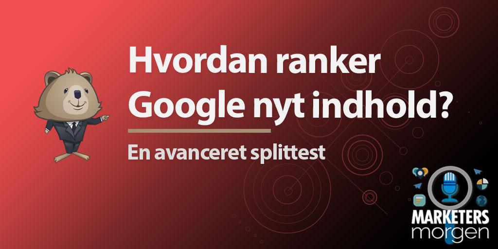 Hvordan ranker Google nyt indhold?