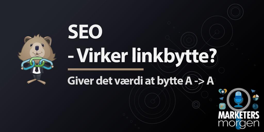SEO - Virker linkbytte?