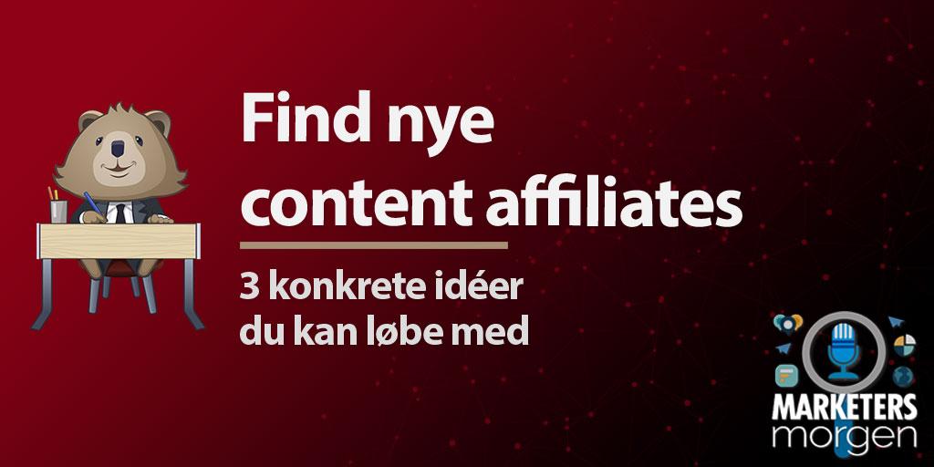 Find nye content affiliates - 3 konkrete idéer du kan løbe med