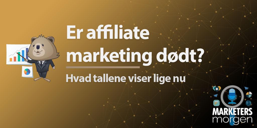 Er affiliate marketing dødt?