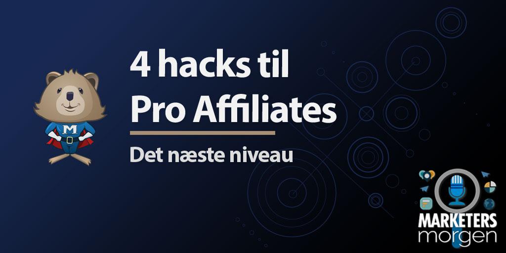 4 hacks til Pro Affiliates