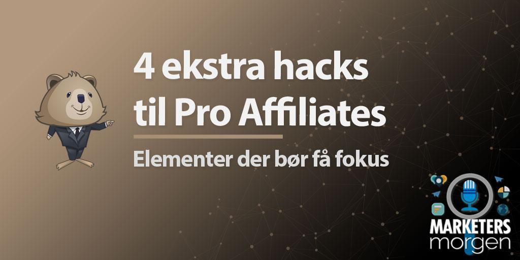 4 ekstra hacks til Pro Affiliates
