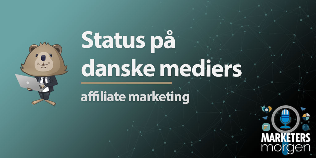 Status på danske mediers affiliate marketing